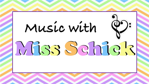 Music with Miss Schick
