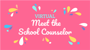 Virtual Meet the School Counselor
